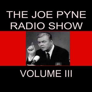 The Joe Pyne Radio Show, Vol. 3