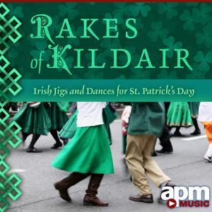 Rakes of Kildair: Irish Jigs & Dances for St. Patrick's Day