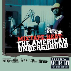 Mix Tape Heat: The American Underground