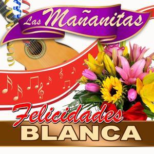 Felicidades Blanca