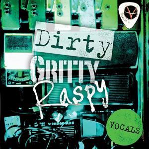 Dirty Gritty Raspy Vocals