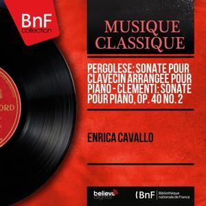 Pergolèse: Sonate pour clavecin arrangée pour piano - Clementi: Sonate pour piano, Op. 40 No. 2 (Mono Version)