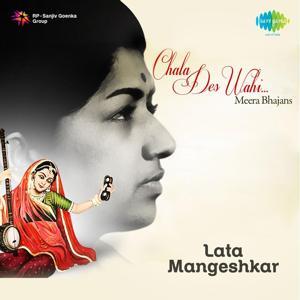 Chala Des Wahi - Meera Bhajans