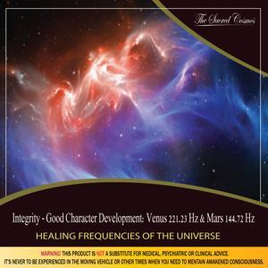 Integrity - Good Character Development: (Binaural Beats & Isochronic Tones Venus - 221.23 Hz & Mars - 144.72 Hz)