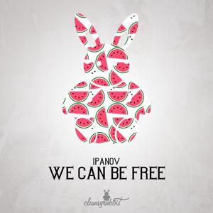 We Can Be Free