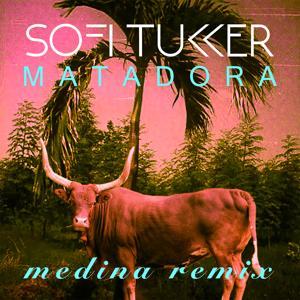 Matadora (Medina Remix)