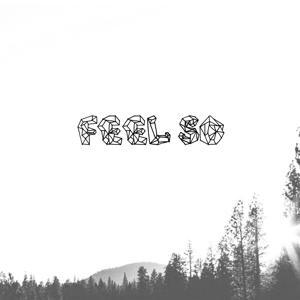 Feel So