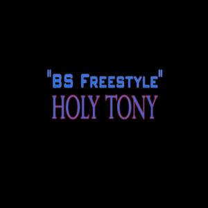 Bs Freestyle (feat. Holy Tony)