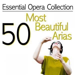 Essential Opera Collection: 50 Most Beautiful Arias