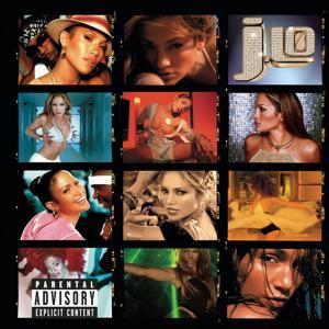 J To Tha L-O!  The Remixes (Explicit Version)