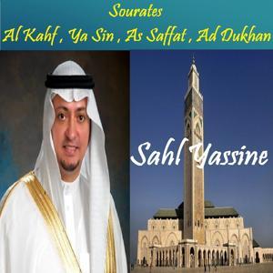 Sourates Al Kahf , Ya Sin , As Saffat , Ad Dukhan (Quran)
