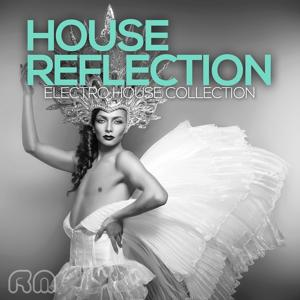 House Reflection - Electro House Collection