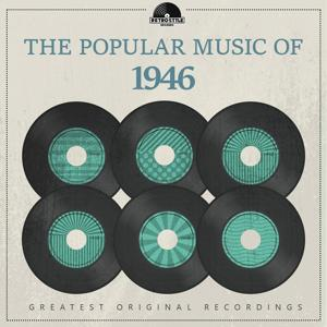 The Popular Music of 1946