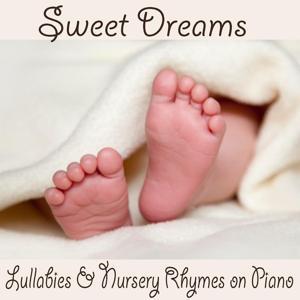 Sweet Dreams: Lullabies & Nursery Rhymes on Piano