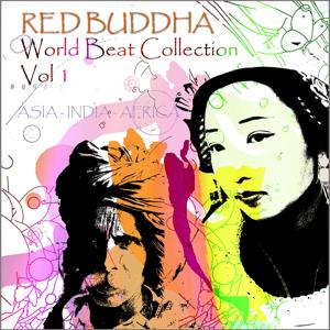 Red Buddha World Beat Collection, Vol. 1 (Asia,  India,  Africa  Collection)