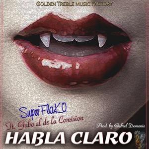 Habla Claro (feat. Gabo El De La Comision)