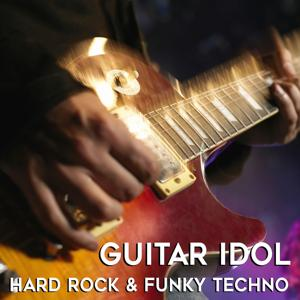 Guitar Idol: Hard Rock & Funky Techno