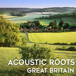 Acoustic Roots: Great Britain