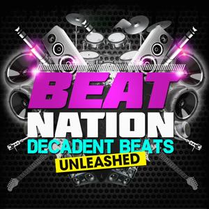 Beat Nation: Decadent Beats Unleashed