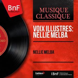 Voix illustres: Nellie Melba