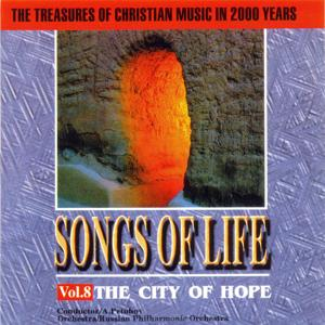 Songs Of Life Vol.8:The City Of Hope