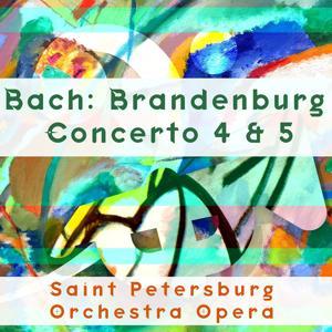 Bach: Brandenburg Concertos Nos. 4 & 5