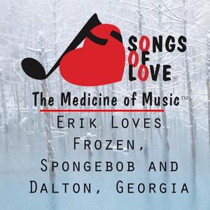 Erik Loves Frozen, Spongebob and Dalton, Georgia
