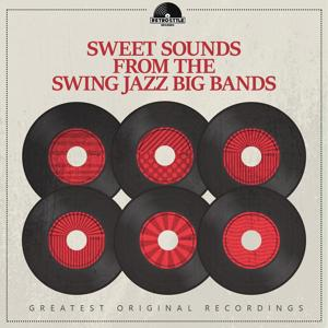 Sweet Sounds from the Swing Jazz Big Bands