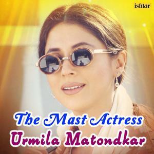 The Mast Actress - Urmila Matondkar