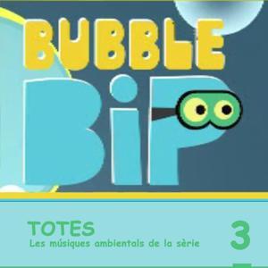 Bubble Bip. Vol. 3