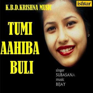 Tumi Aahiba Buli