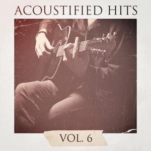 Acoustified Hits, Vol. 6