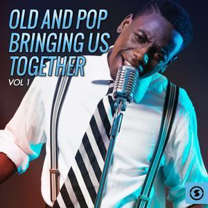 Old and Pop Bringing Us Together, Vol. 1