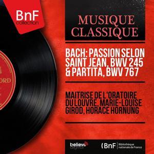 Bach: Passion selon saint Jean, BWV 245 & Partita, BWV 767