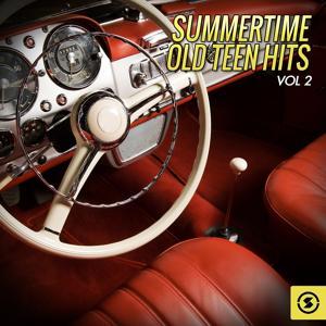 Summertime Old Teen Hits, Vol. 2