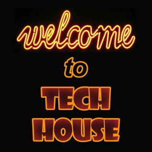 Welcome to Tech House