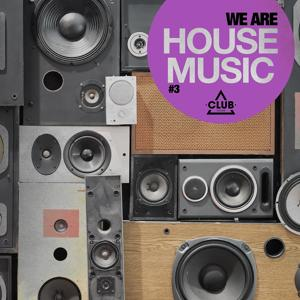 We Are House Music, Vol. 3