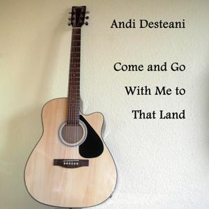 Come and Go With Me to That Land