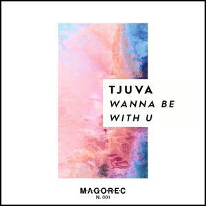 Wanna Be With U