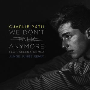 We Don't Talk Anymore (feat. Selena Gomez) [Junge Junge Remix]