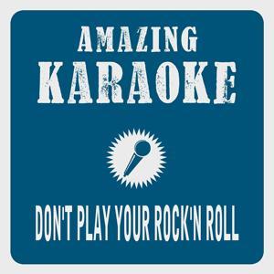 Don't Play Your Rock'n Roll (Karaoke Version)