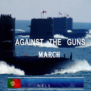 Against the Guns March