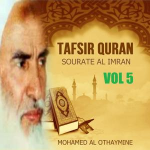Tafsir Quran - Sourate Al imran Vol 5