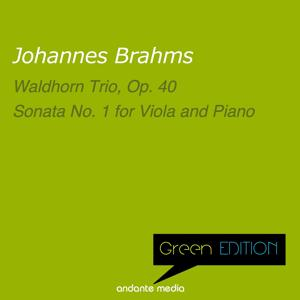Green Edition - Brahms: Waldhorn Trio, Op. 40 & Sonata No. 1 for Viola and Piano