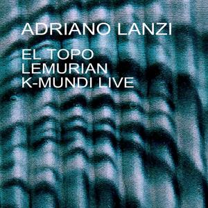 El Topo / Lemurian / K-Mundi Live