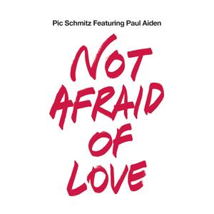 Not Afraid of Love