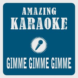 Gimme Gimme Gimme (Karaoke Version)