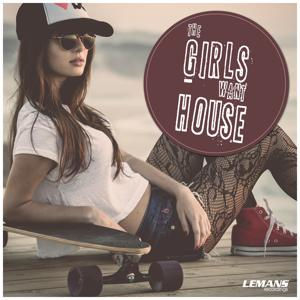 The Girls Want House