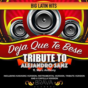 Deja Que Te Bese - Tribute to Alejandro Sanz  ft. Marc Anthony - EP