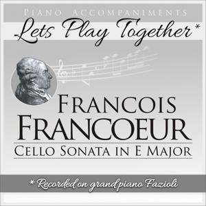 Francois Francoeur: Cello Sonata in E Major
